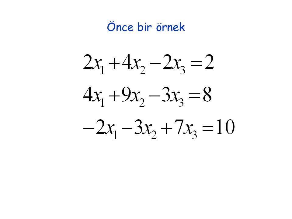 pivot Çözüm? x 1 =-1 x 2 =2, x 3 =2