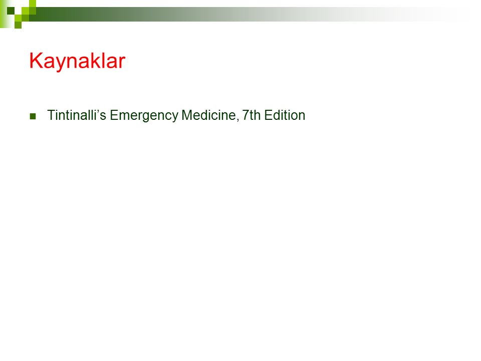 Kaynaklar Tintinalli's Emergency Medicine, 7th Edition