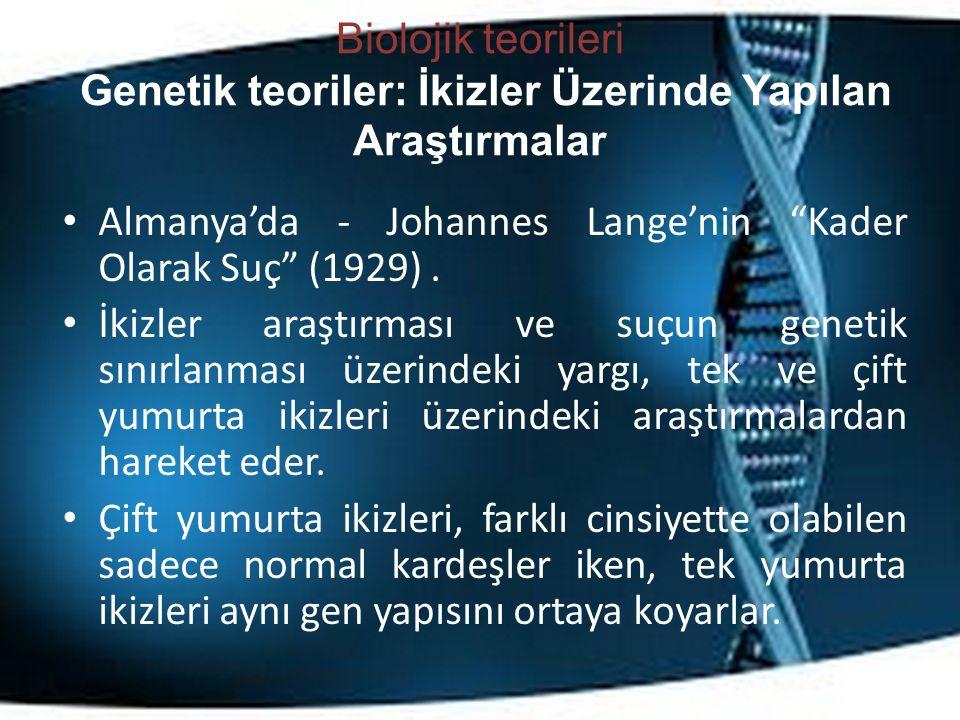 """Biolojik teorileri Genetik teoriler: İkizler Üzerinde Yapılan Araştırmalar Almanya'da - Johannes Lange'nin """"Kader Olarak Suç"""" (1929). İkizler araştırm"""