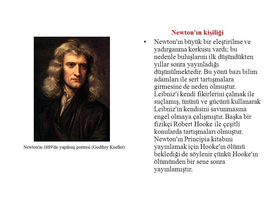 Newton ın kişiliği Newton ın büyük bir eleştirilme ve yadırganma korkusu vardı; bu nedenle buluşlarını ilk düşündükten yıllar sonra yayınladığı düşünülmektedir.