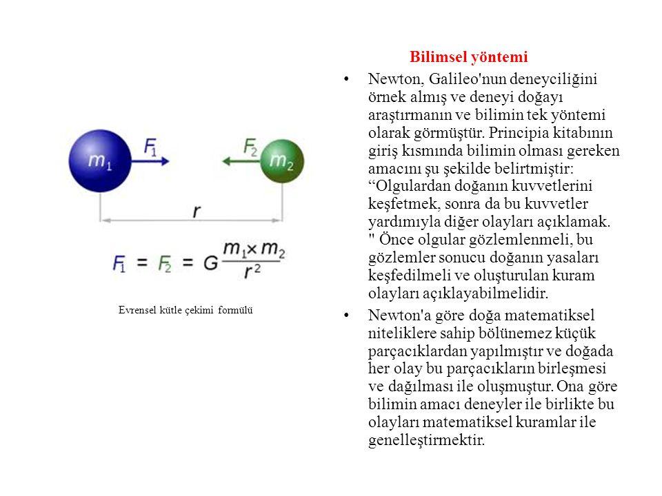 Bilimsel yöntemi Newton, Galileo nun deneyciliğini örnek almış ve deneyi doğayı araştırmanın ve bilimin tek yöntemi olarak görmüştür.