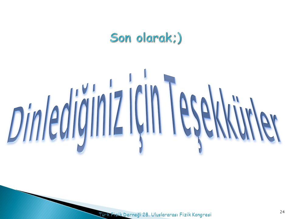 24 Türk Fizik Derneği 28. Uluslararası Fizik Kongresi