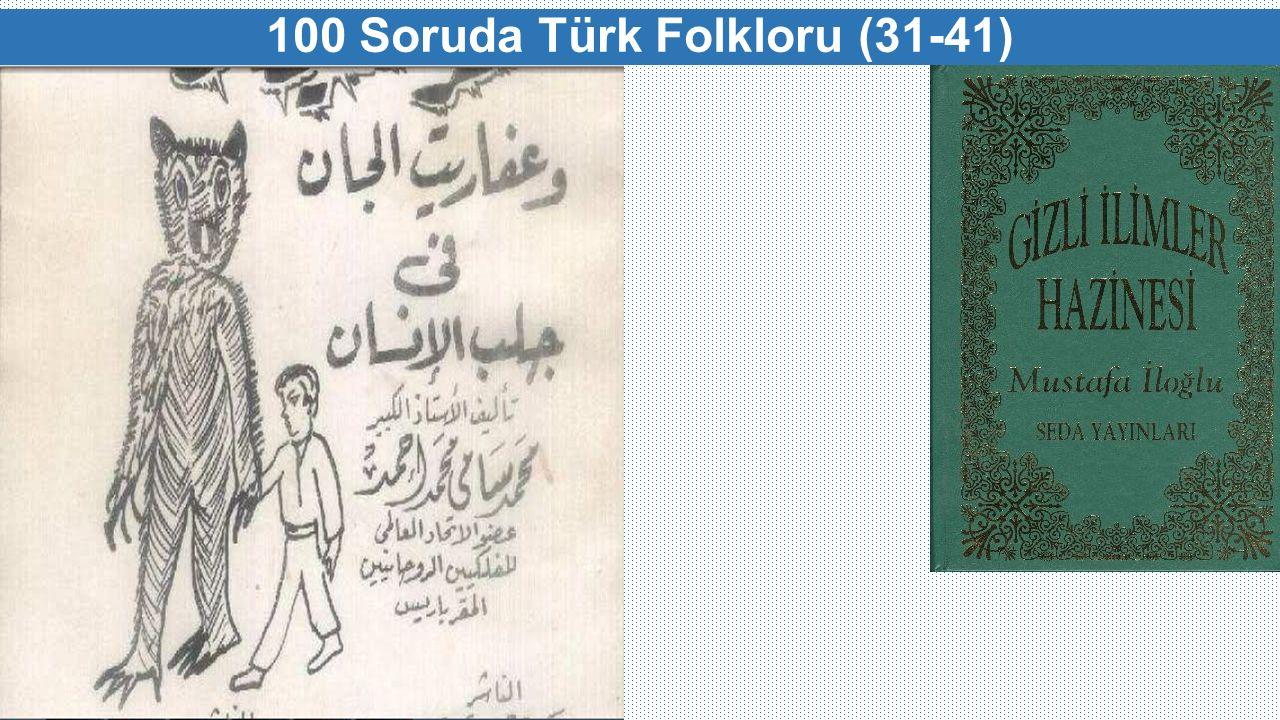 100 Soruda Türk Folkloru (31-41)