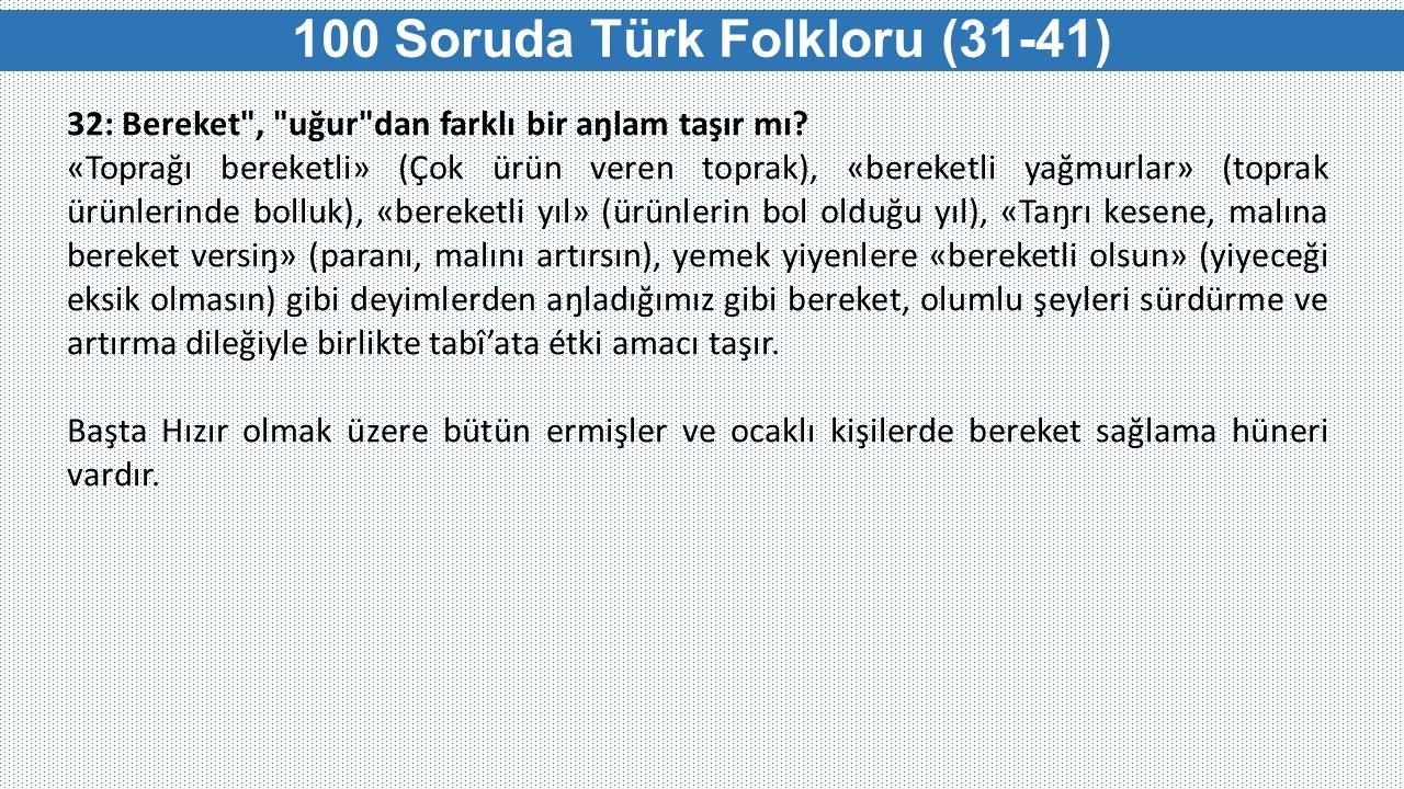 100 Soruda Türk Folkloru (31-41) 32: Bereket