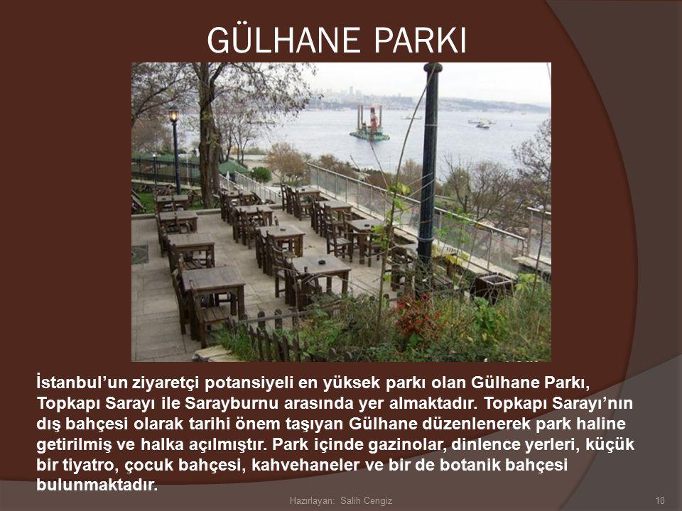 GÜLHANE PARKI İstanbul'un ziyaretçi potansiyeli en yüksek parkı olan Gülhane Parkı, Topkapı Sarayı ile Sarayburnu arasında yer almaktadır.