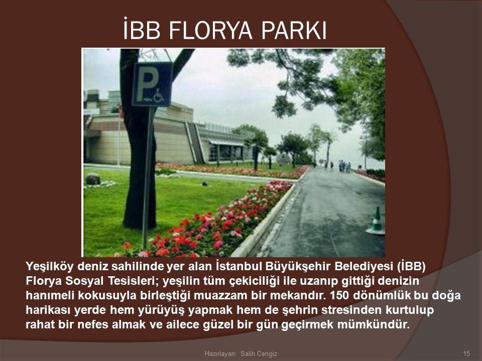 İBB FLORYA PARKI 15 Yeşilköy deniz sahilinde yer alan İstanbul Büyükşehir Belediyesi (İBB) Florya Sosyal Tesisleri; yeşilin tüm çekiciliği ile uzanıp gittiği denizin hanımeli kokusuyla birleştiği muazzam bir mekandır.