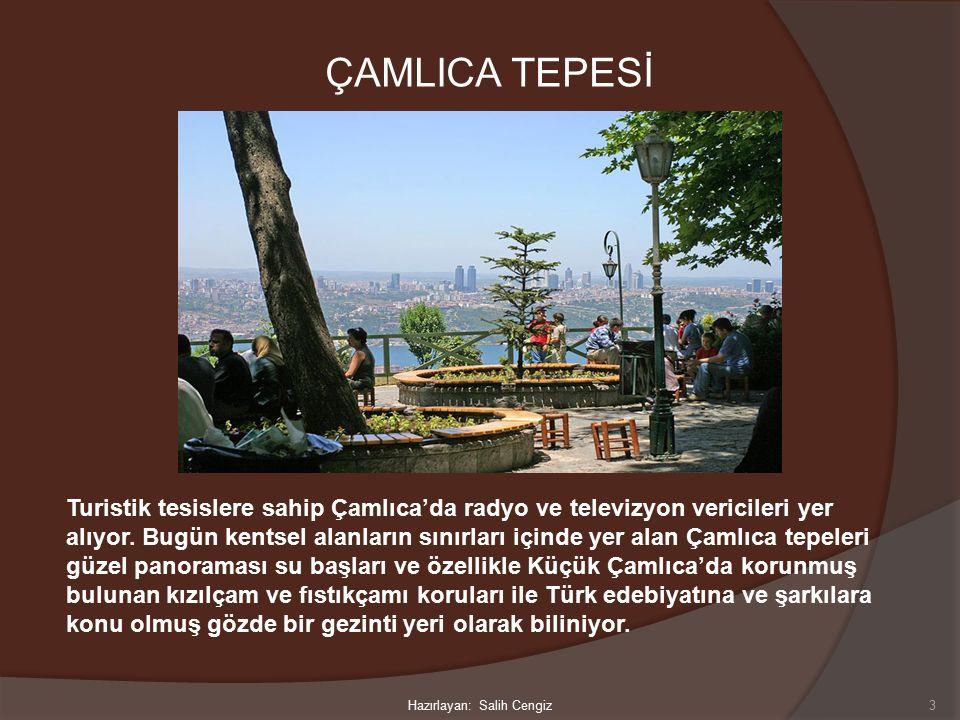 ÇAMLICA TEPESİ Turistik tesislere sahip Çamlıca'da radyo ve televizyon vericileri yer alıyor.