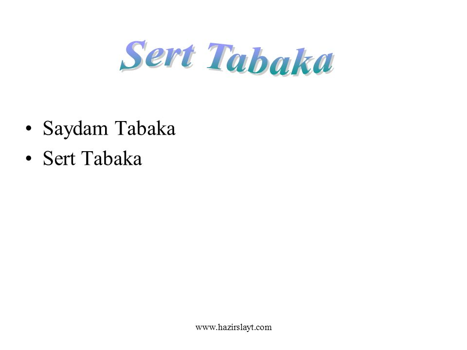 www.hazirslayt.com Saydam Tabaka Sert Tabaka