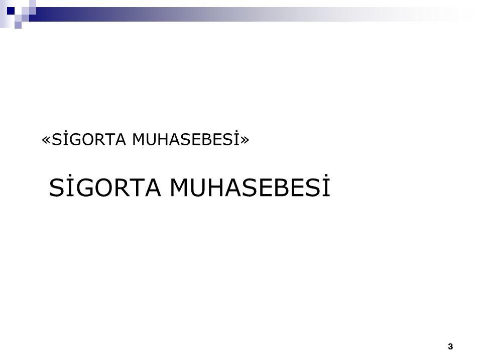 SİGORTA MUHASEBESİ «SİGORTA MUHASEBESİ» 3
