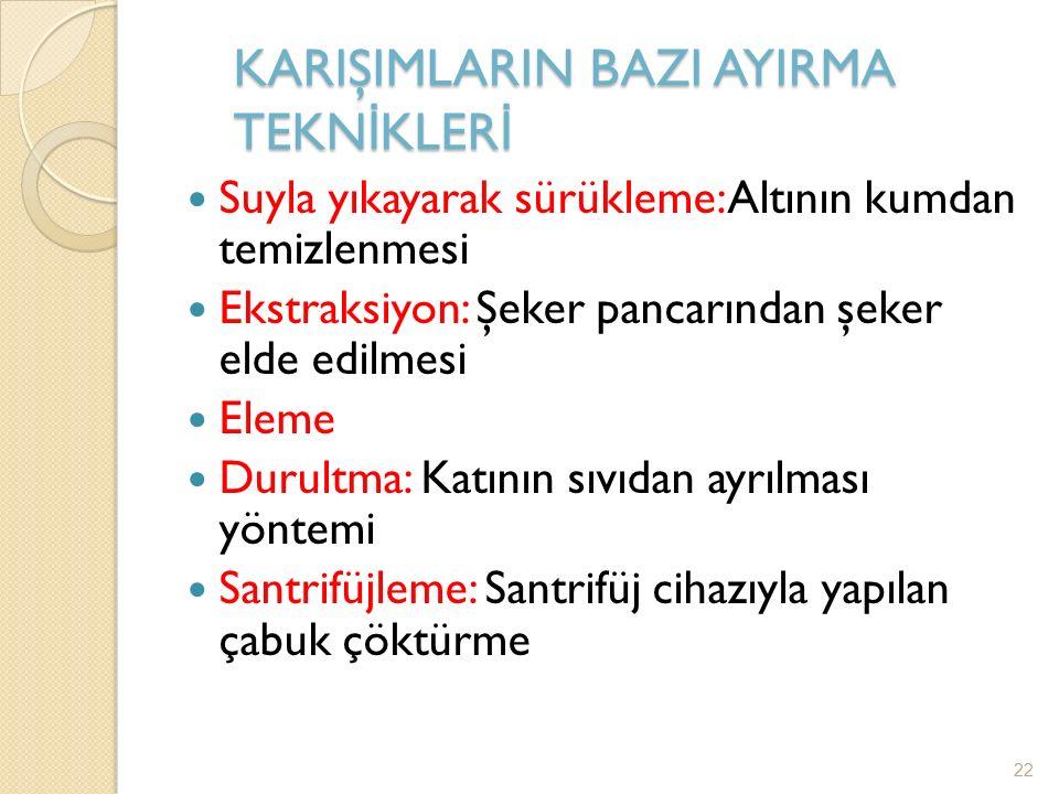 2. KARIŞIMLARIN AYRILMASI 21
