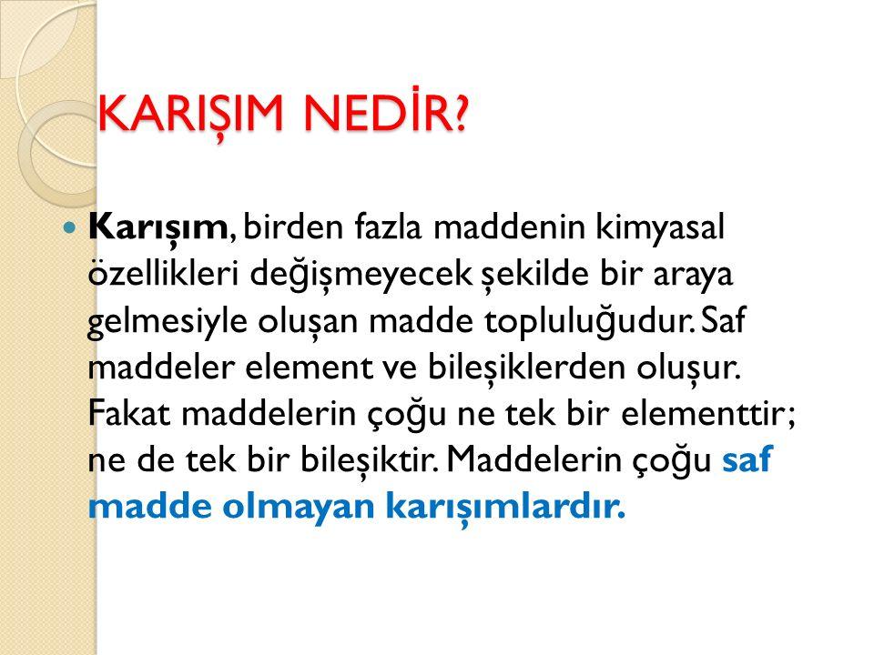 KARIŞIM NED İ R.