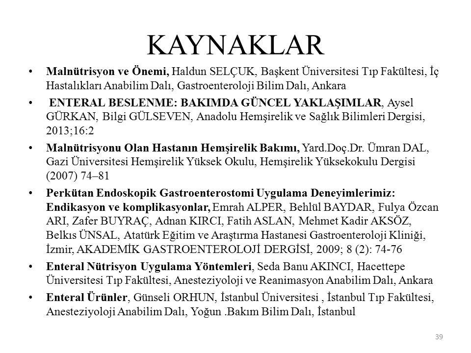 KAYNAKLAR Malnütrisyon ve Önemi, Haldun SELÇUK, Başkent Üniversitesi Tıp Fakültesi, İç Hastalıkları Anabilim Dalı, Gastroenteroloji Bilim Dalı, Ankara