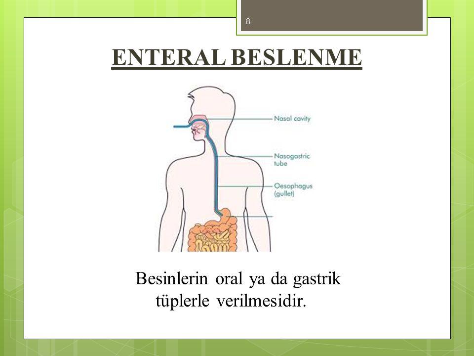 ENTERAL BESLENME YÖNTEMLERİ Sürekli Beslenme İnfüzyon pompası aracılığıyla besinin sürekli verilmesidir.