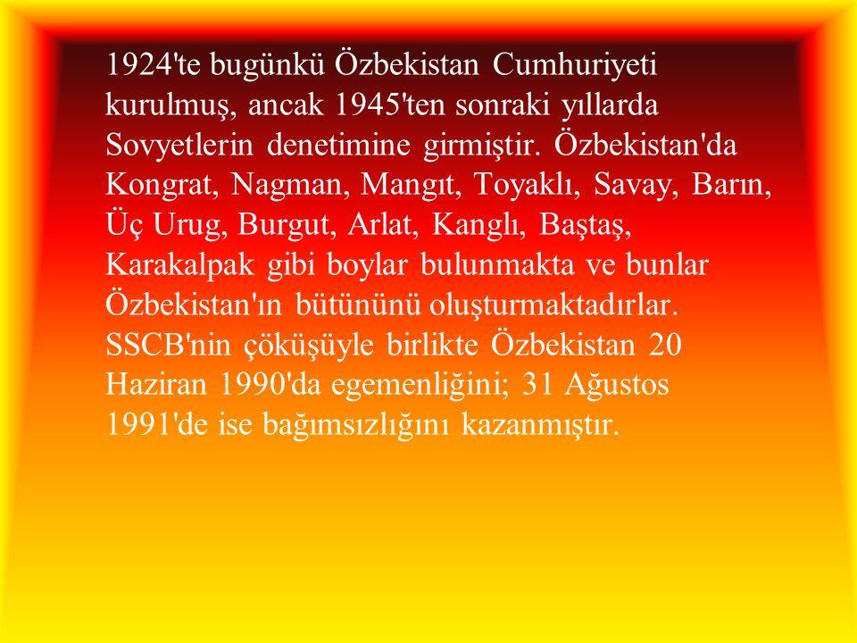 1924 te bugünkü Özbekistan Cumhuriyeti kurulmuş, ancak 1945 ten sonraki yıllarda Sovyetlerin denetimine girmiştir.