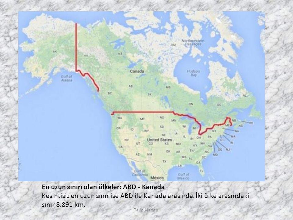 En uzun sınırı olan ülkeler: ABD - Kanada Kesintisiz en uzun sınır ise ABD ile Kanada arasında.