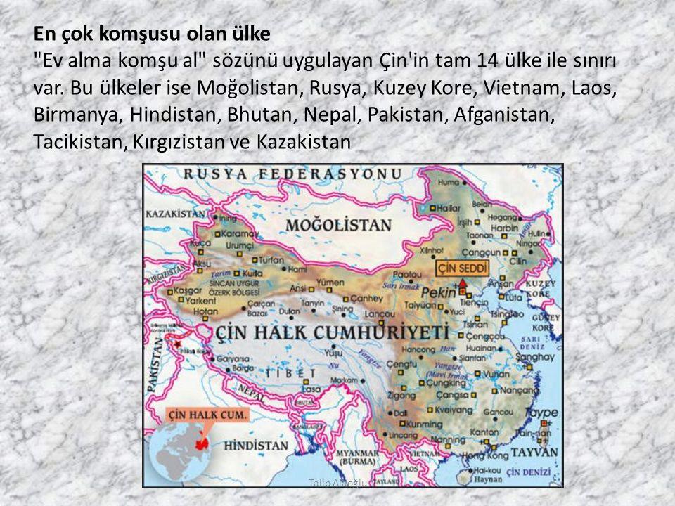 En çok komşusu olan ülke Ev alma komşu al sözünü uygulayan Çin in tam 14 ülke ile sınırı var.