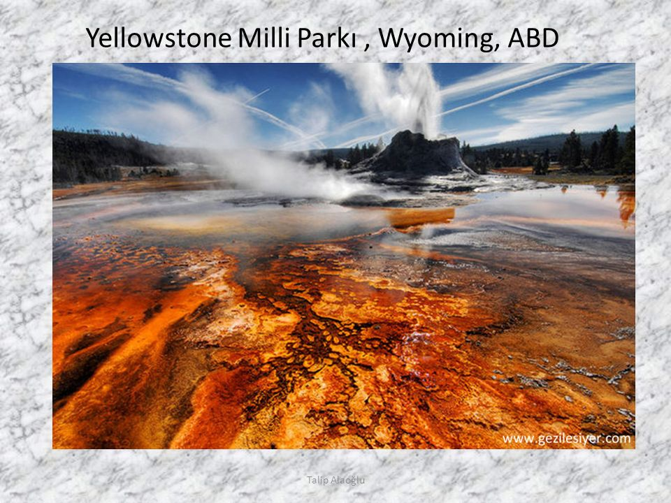 Talip Alaoğlu Yellowstone Milli Parkı, Wyoming, ABD
