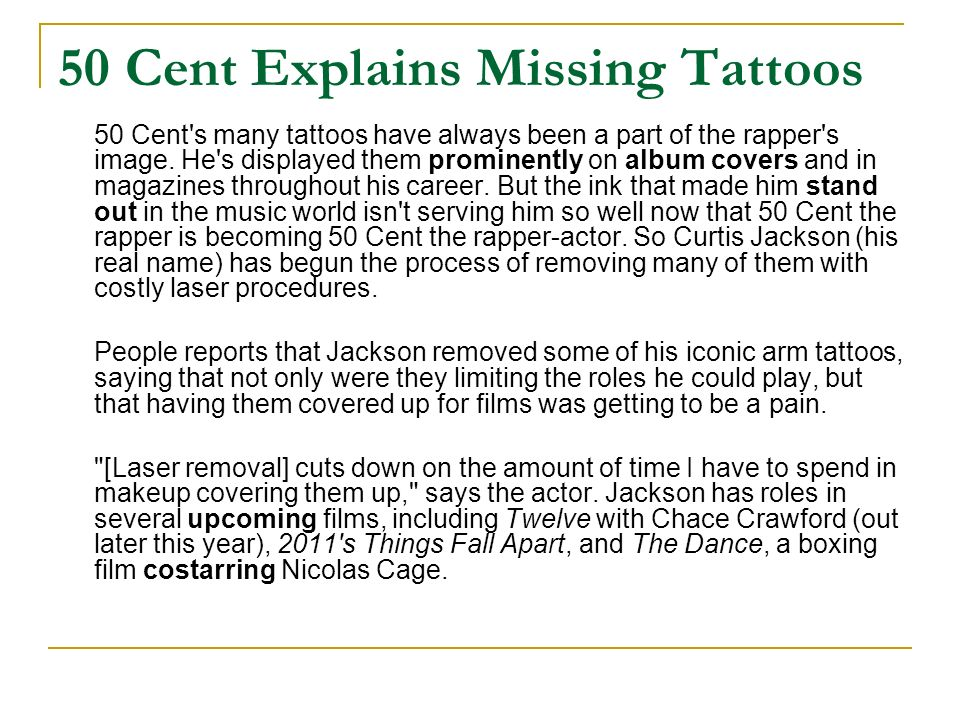 50 Cent's many tattoos have always been a part of the rapper's image. He's displayed them prominently on album covers and in magazines throughout his