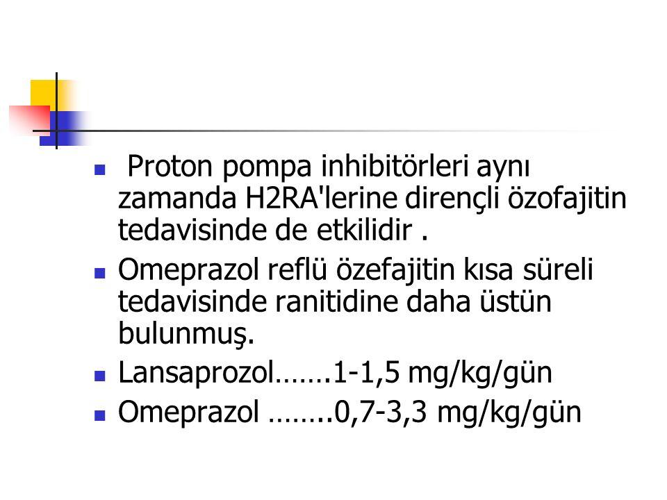 Proton pompa inhibitörleri aynı zamanda H2RA'lerine dirençli özofajitin tedavisinde de etkilidir. Omeprazol reflü özefajitin kısa süreli tedavisinde r