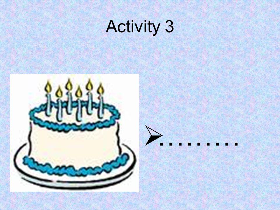 Activity 3  ………