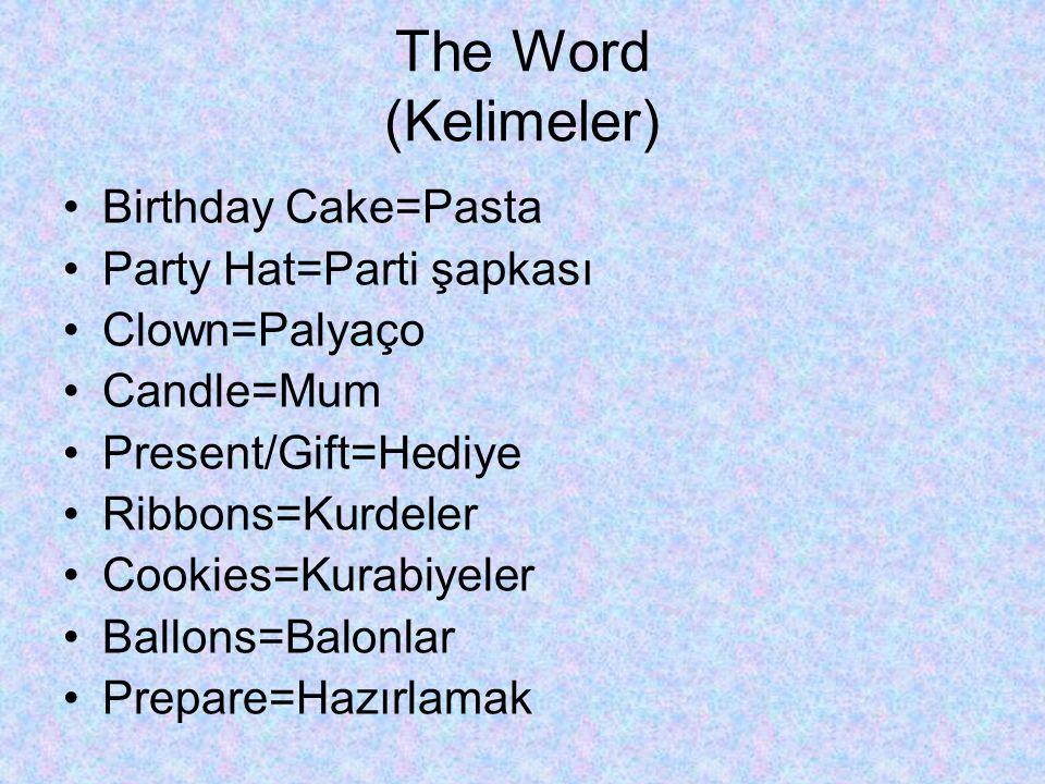 The Word 2 İnvitation Card=Davetiye kartı Dance=Dans Games=Oyunlar Toys=Oyuncaklar Clothes=Elbiseler Birthday Party=Doğum günü partisi New Year Party=Yeni yıl partisi Pyjamas Party=Pijama partisi Fancy-Dress Party=Kostüm Partisi