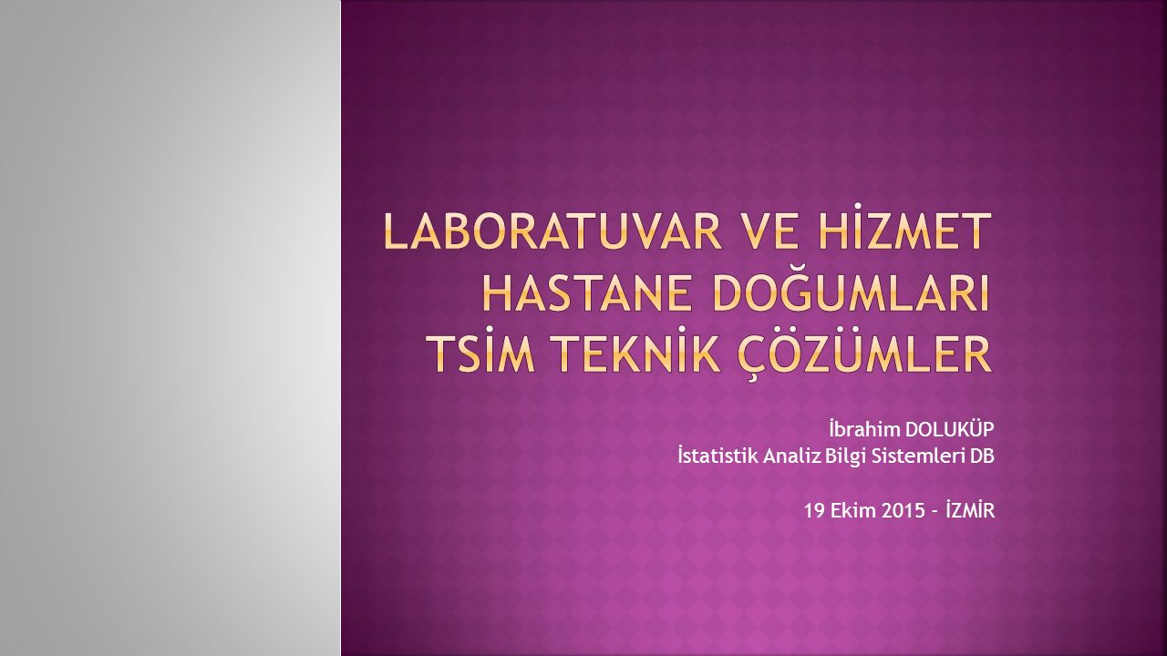 İbrahim DOLUKÜP İstatistik Analiz Bilgi Sistemleri DB 19 Ekim 2015 - İZMİR