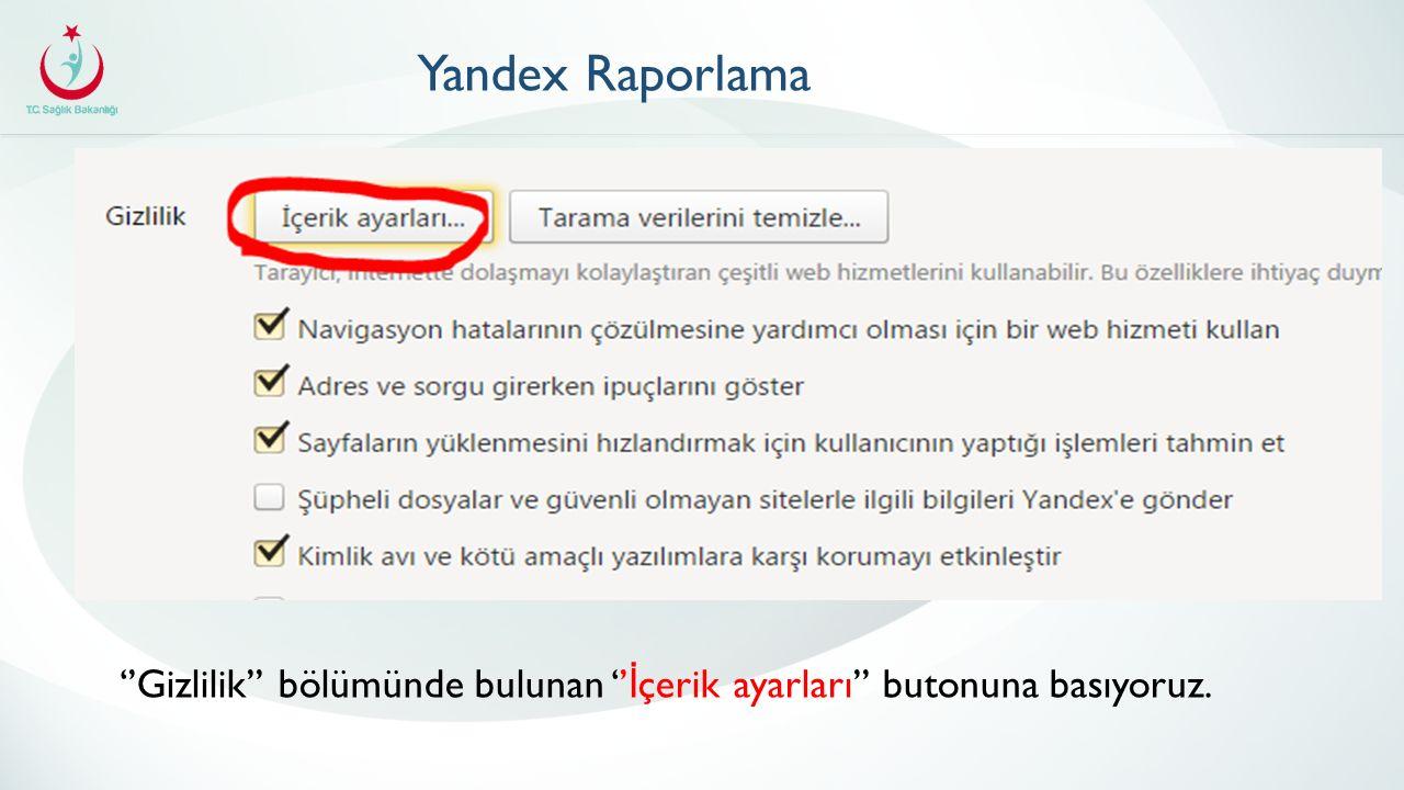 Yandex Raporlama ''Gizlilik'' bölümünde bulunan '' İ çerik ayarları'' butonuna basıyoruz.