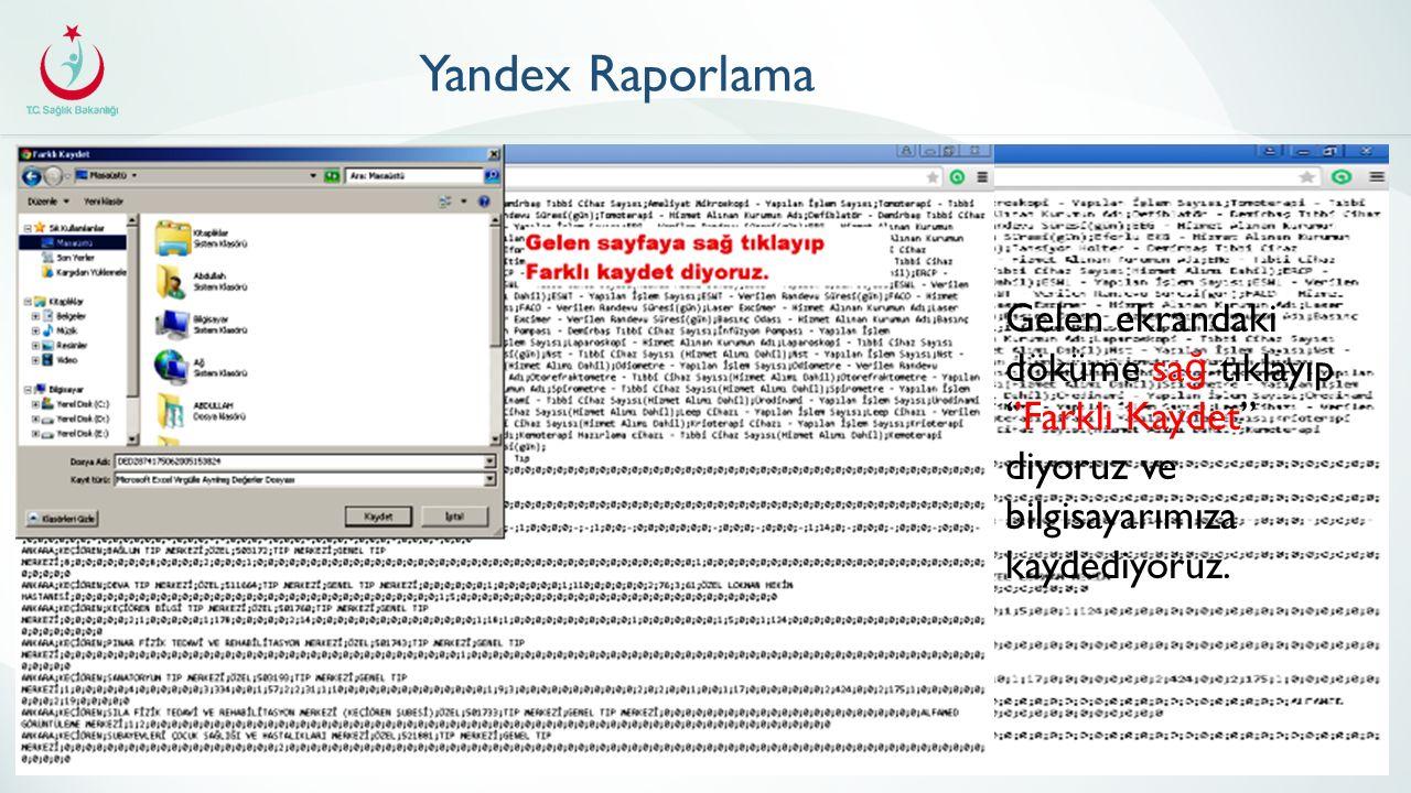 Gelen ekrandaki döküme sa ğ tıklayıp ''Farklı Kaydet'' diyoruz ve bilgisayarımıza kaydediyoruz.