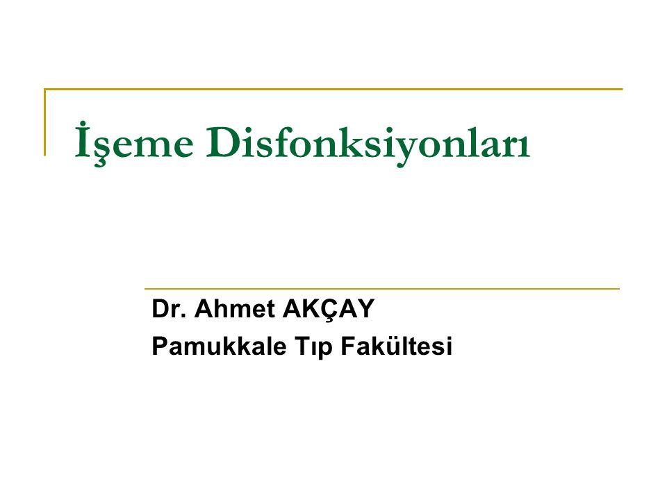 İşeme Disfonksiyonları Dr. Ahmet AKÇAY Pamukkale Tıp Fakültesi