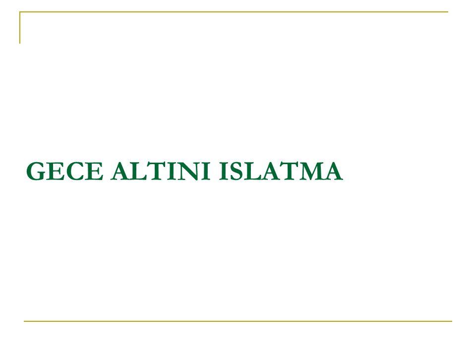 GECE ALTINI ISLATMA