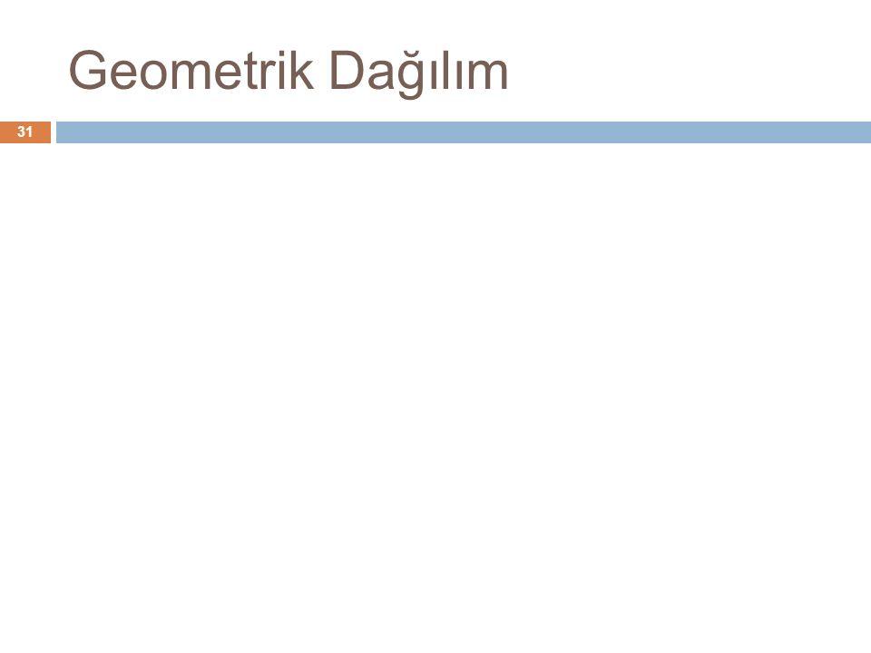 Geometrik Dağılım 31
