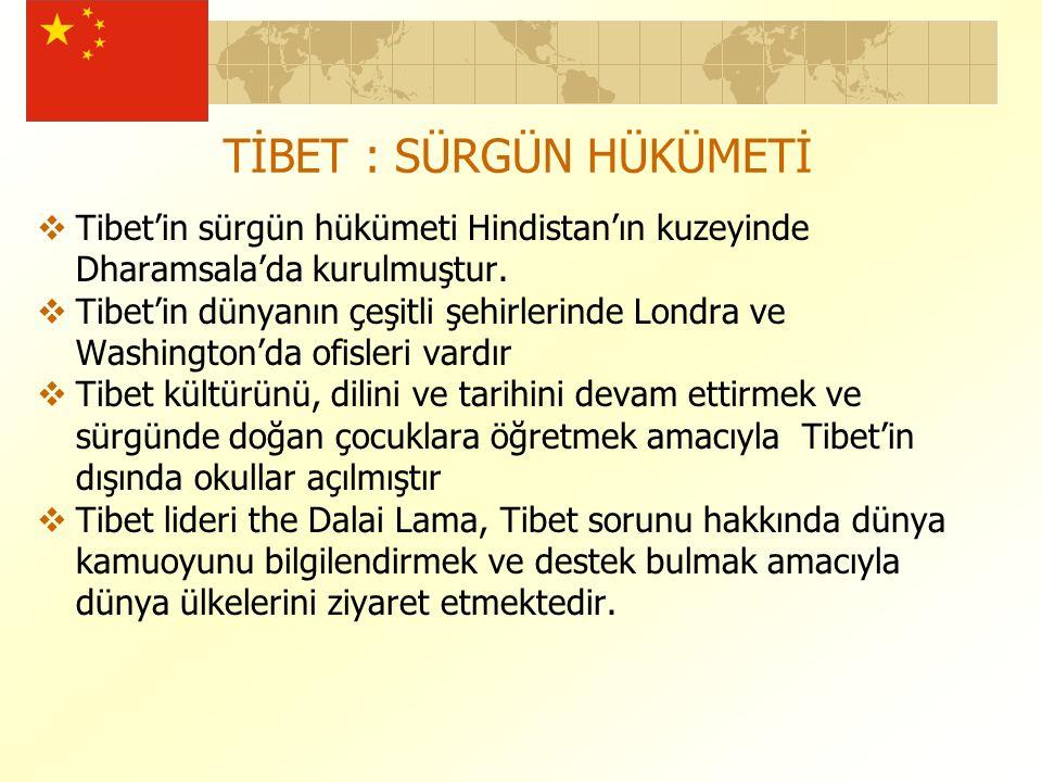 TİBET : SÜRGÜN HÜKÜMETİ  Tibet'in sürgün hükümeti Hindistan'ın kuzeyinde Dharamsala'da kurulmuştur.