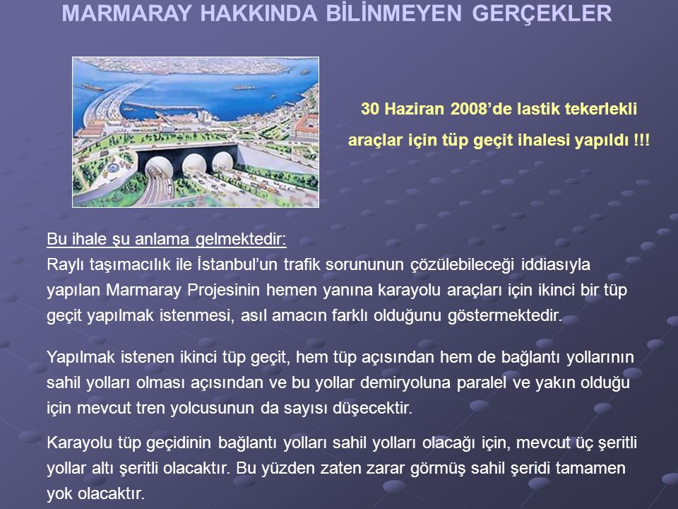 MARMARAY HAKKINDA BİLİNMEYEN GERÇEKLER 30 Haziran 2008'de lastik tekerlekli araçlar için tüp geçit ihalesi yapıldı !!.