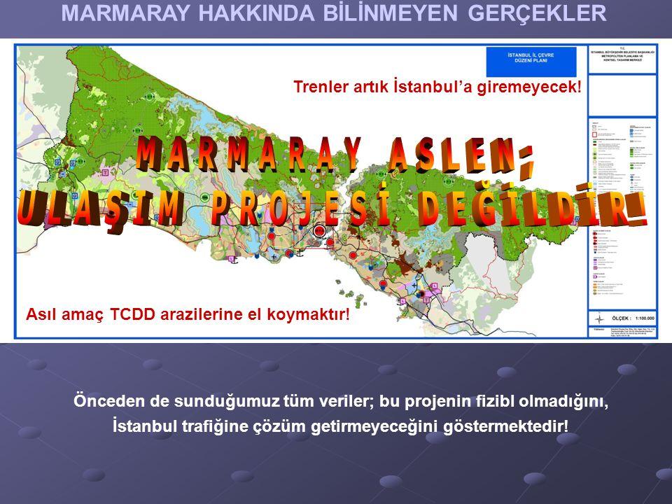 MARMARAY HAKKINDA BİLİNMEYEN GERÇEKLER Trenler artık İstanbul'a giremeyecek.