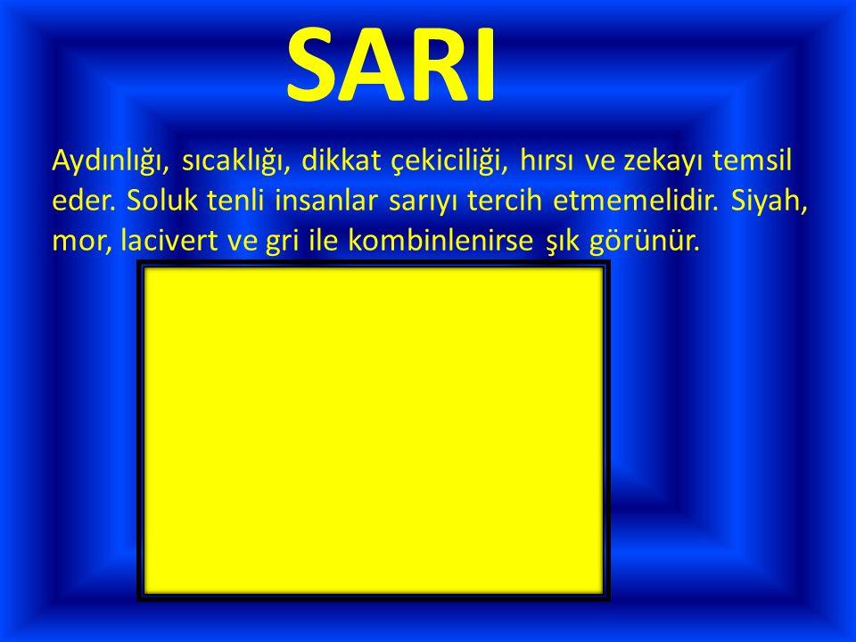 SARI Aydınlığı, sıcaklığı, dikkat çekiciliği, hırsı ve zekayı temsil eder.
