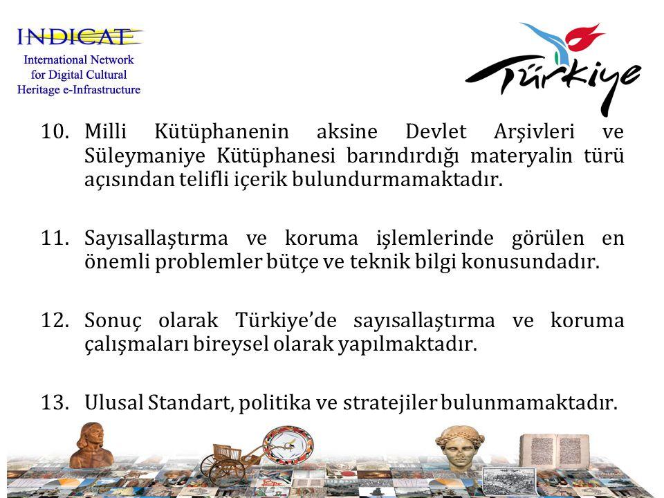 10.Milli Kütüphanenin aksine Devlet Arşivleri ve Süleymaniye Kütüphanesi barındırdığı materyalin türü açısından telifli içerik bulundurmamaktadır.