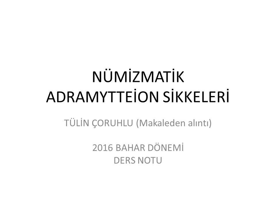 Katalogdaki sekiz adet Bizans sikkelerinden iki adedi (Kat.No.