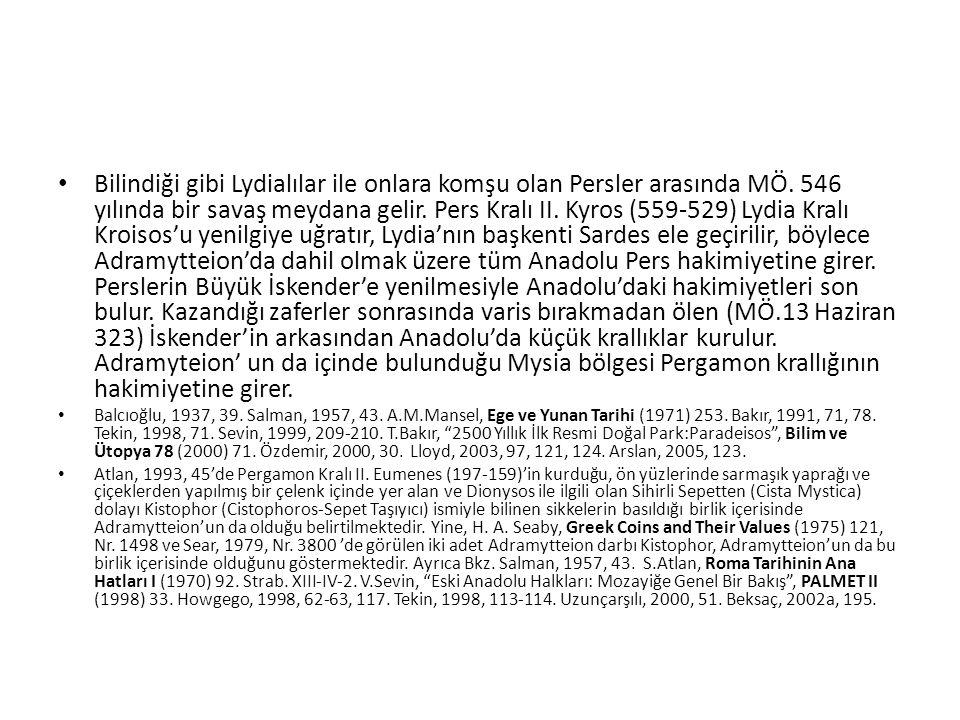 Bilindiği gibi Lydialılar ile onlara komşu olan Persler arasında MÖ.