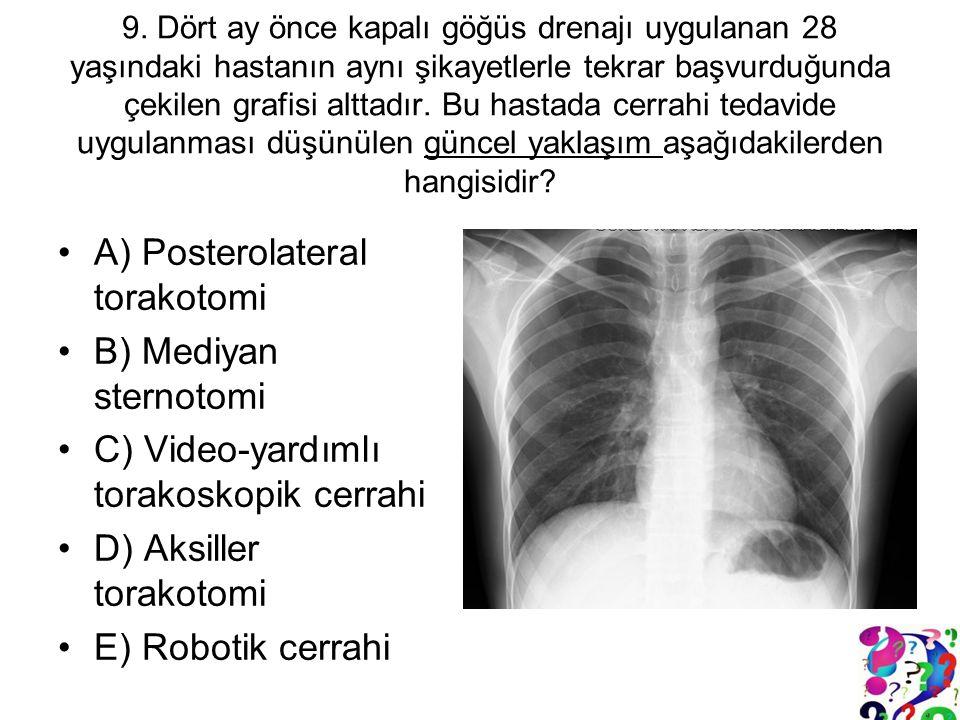 9. Dört ay önce kapalı göğüs drenajı uygulanan 28 yaşındaki hastanın aynı şikayetlerle tekrar başvurduğunda çekilen grafisi alttadır. Bu hastada cerra