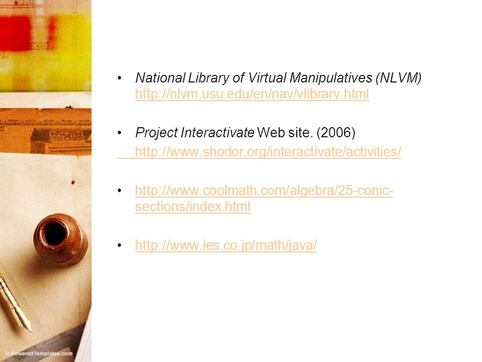 National Library of Virtual Manipulatives (NLVM) http://nlvm.usu.edu/en/nav/vlibrary.html http://nlvm.usu.edu/en/nav/vlibrary.html Project Interactiva