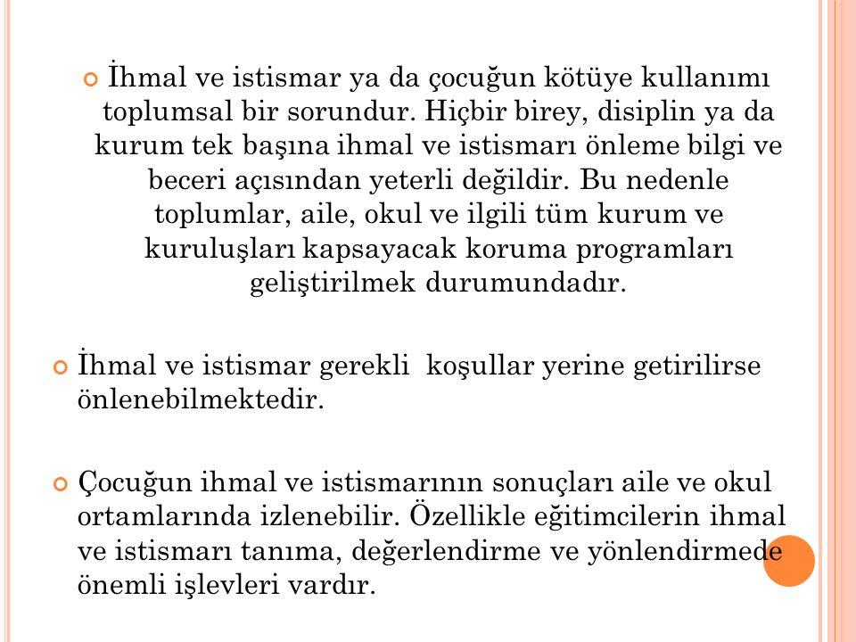 - Çocuk istismarı göstergeleri - Türkiye'de çocuk istismarına ilişkin yasalar - Çocuk istismarı mağdurları - Aileye nasıl destek verilecek - Çocuk istismarı veya ihmali ile ilgili tüm yapılması gerekenler için hangi kurumlara ulaşmak gereklidir.