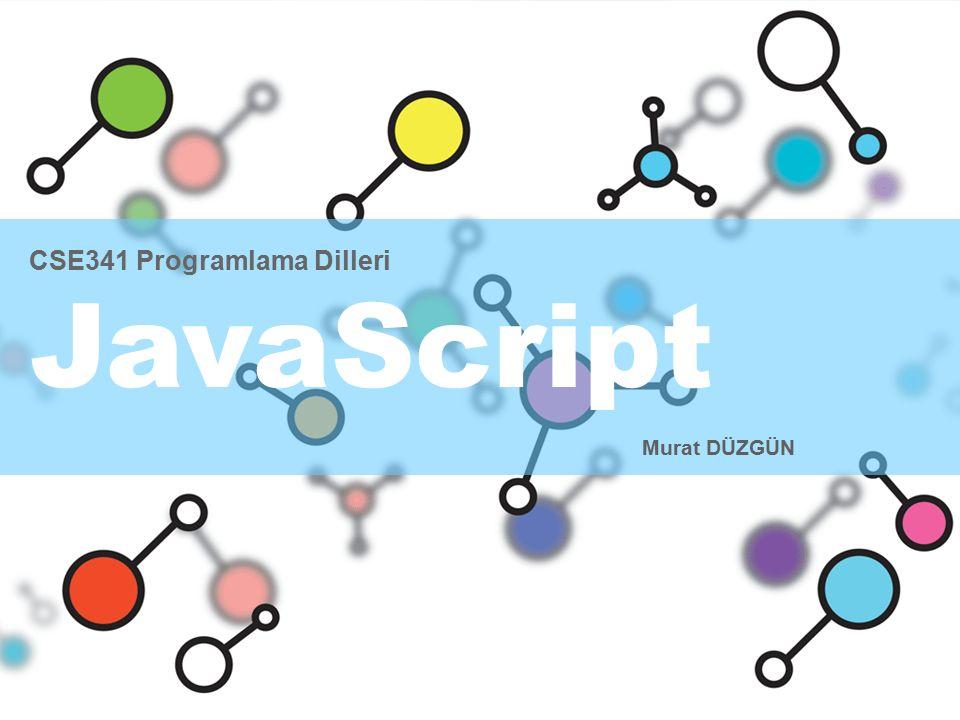 CSE341 Programlama Dilleri JavaScript Murat DÜZGÜN