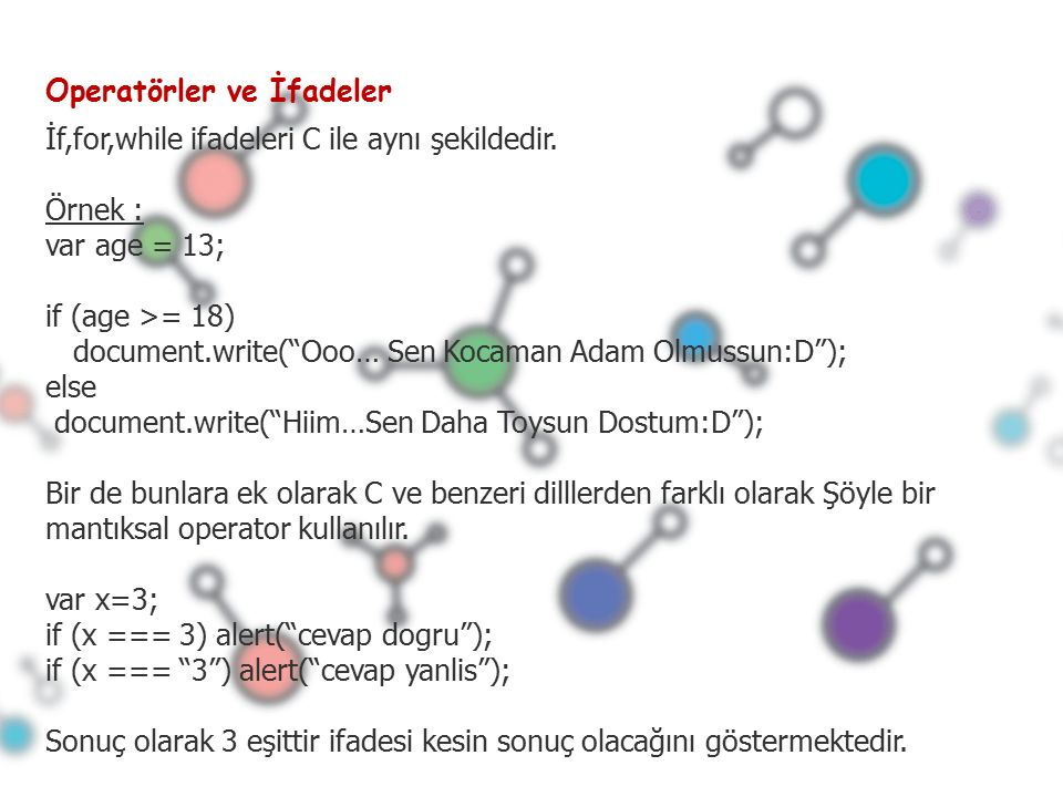Operatörler ve İfadeler İf,for,while ifadeleri C ile aynı şekildedir.