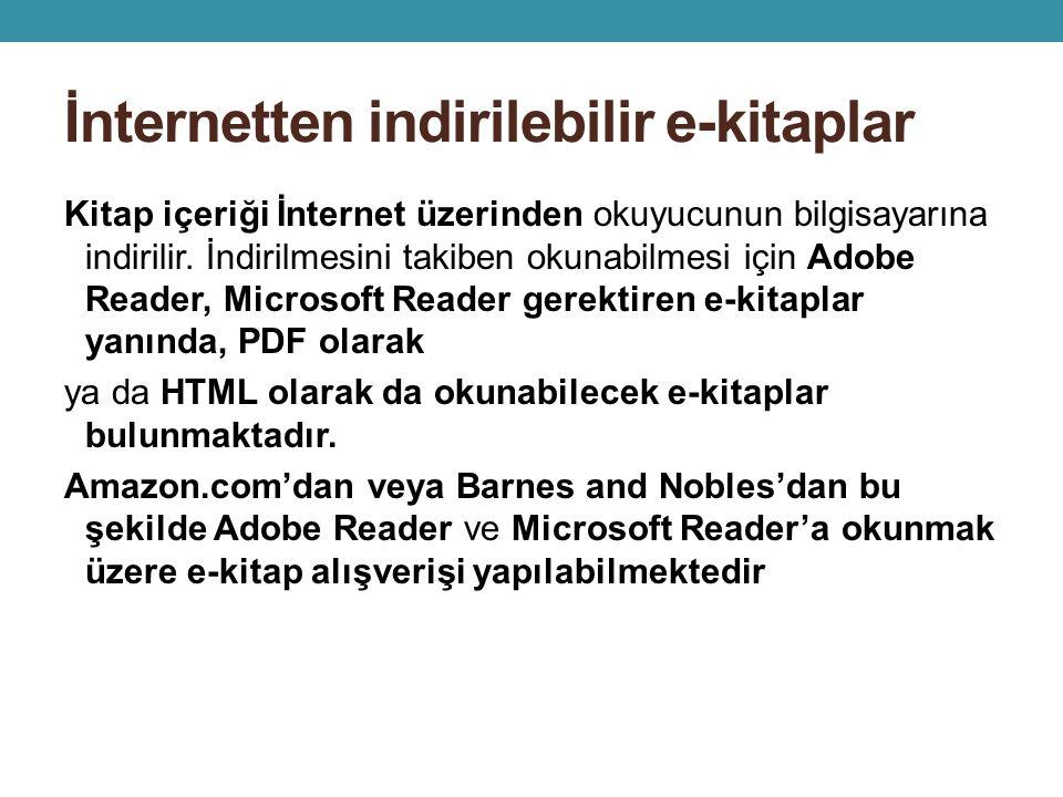 İnternetten indirilebilir e-kitaplar Kitap içeriği İnternet üzerinden okuyucunun bilgisayarına indirilir.