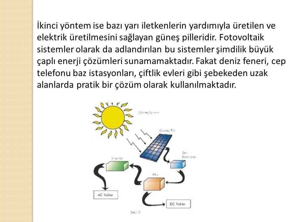 İkinci yöntem ise bazı yarı iletkenlerin yardımıyla üretilen ve elektrik üretilmesini sağlayan güneş pilleridir.
