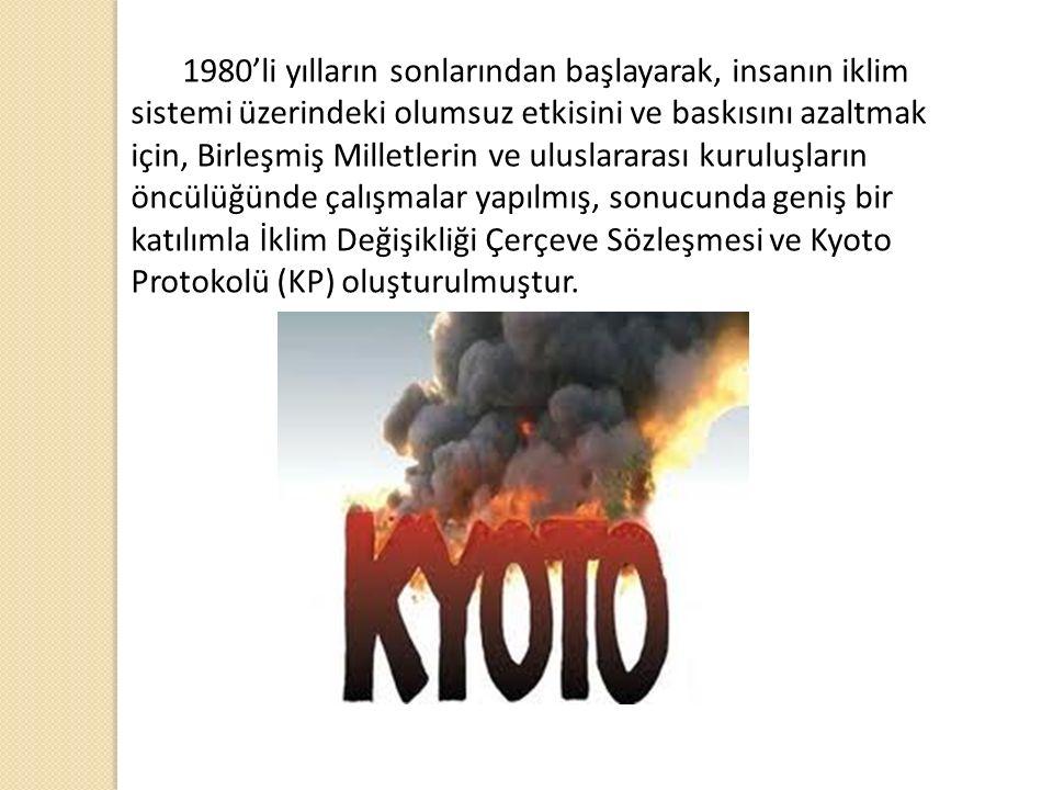 1980'li yılların sonlarından başlayarak, insanın iklim sistemi üzerindeki olumsuz etkisini ve baskısını azaltmak için, Birleşmiş Milletlerin ve uluslararası kuruluşların öncülüğünde çalışmalar yapılmış, sonucunda geniş bir katılımla İklim Değişikliği Çerçeve Sözleşmesi ve Kyoto Protokolü (KP) oluşturulmuştur.