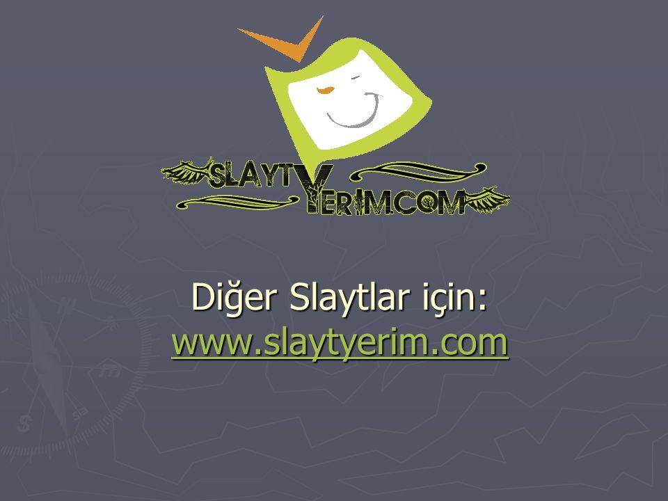 Diğer Slaytlar için: www.slaytyerim.com www.slaytyerim.com