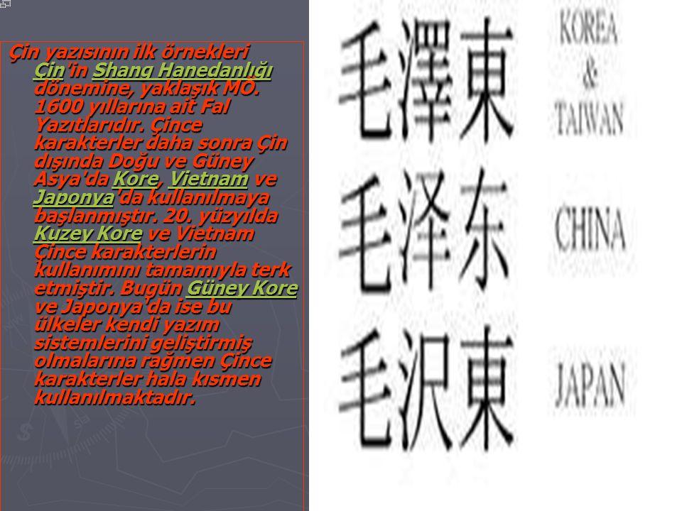Çin yazısının ilk örnekleri ÇÇÇÇ iiii nnnn in S S S S S hhhh aaaa nnnn gggg H H H H aaaa nnnn eeee dddd aaaa nnnn llll ıııı ğğğğ ııııdönemine, yaklaşık MÖ.