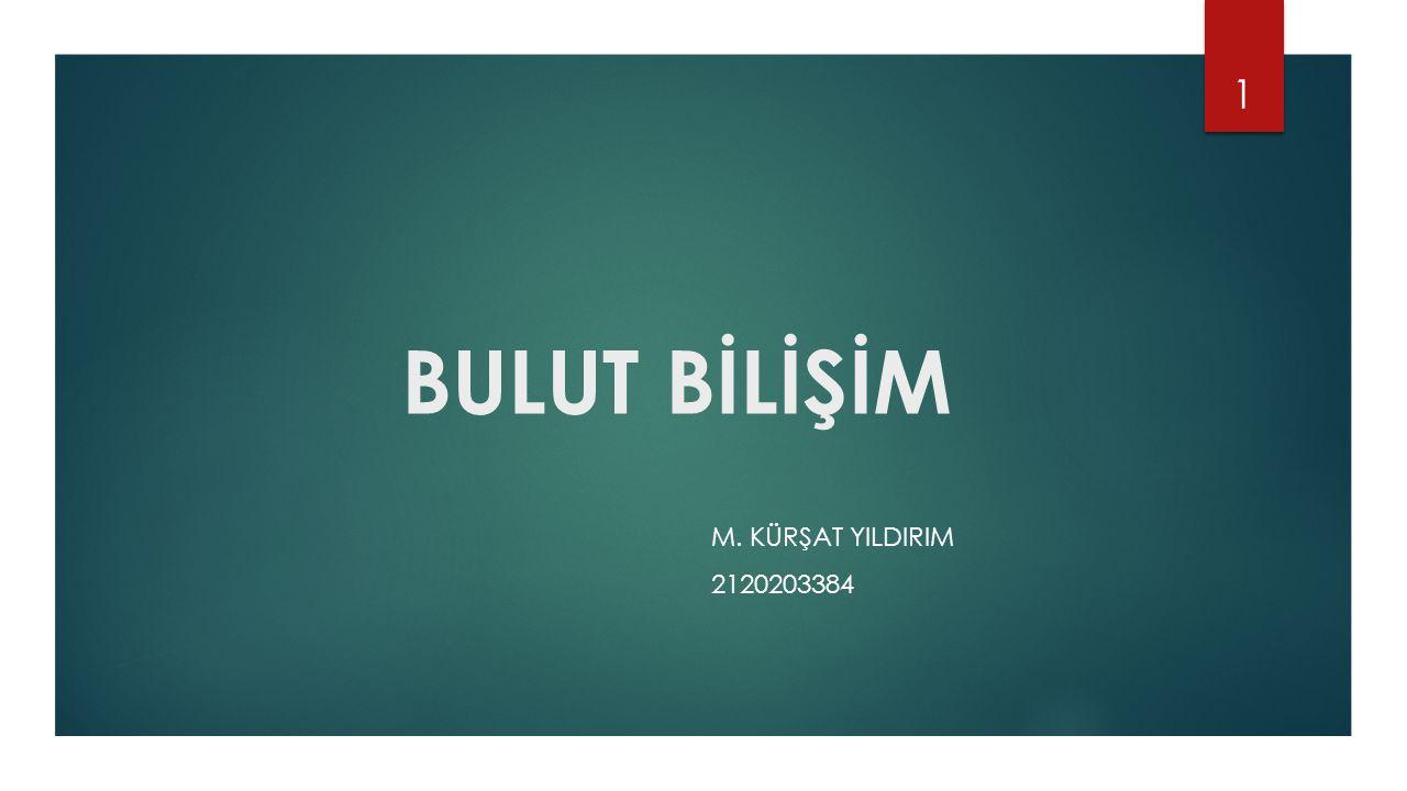 BULUT BİLİŞİM M. KÜRŞAT YILDIRIM 2120203384 1