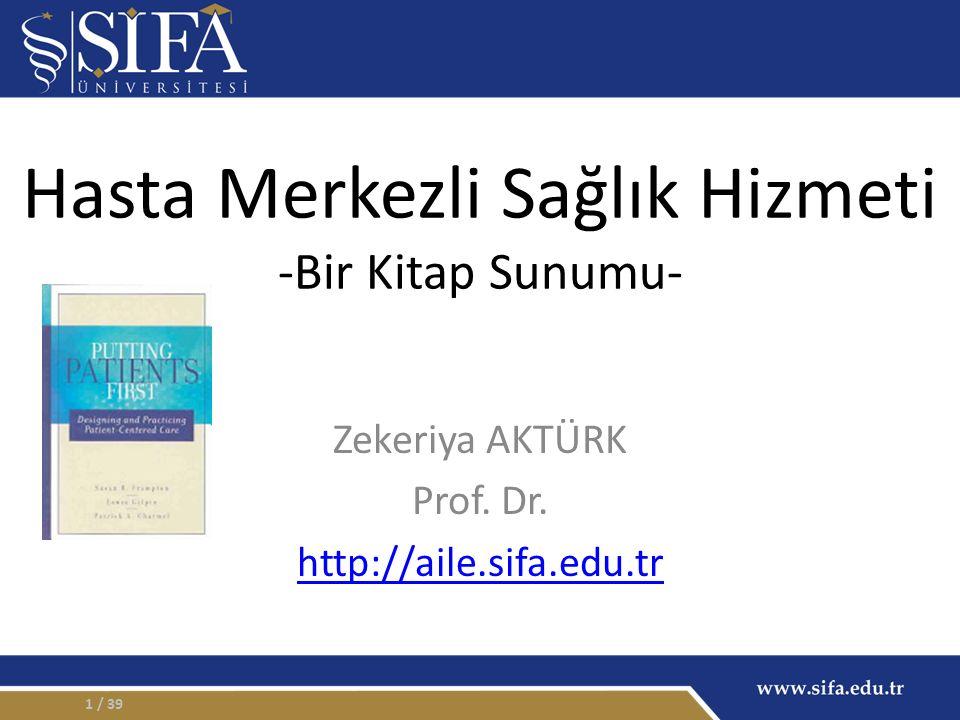 Hasta Merkezli Sağlık Hizmeti -Bir Kitap Sunumu- Zekeriya AKTÜRK Prof.